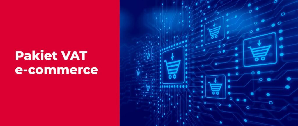 Pakiet VAT e-commerce – objaśnienia podatkowe